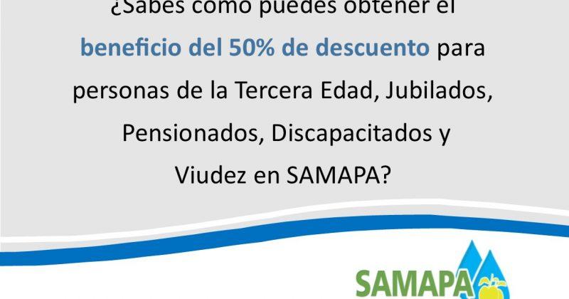 ¿Cómo puedo obtener el beneficio del 50% de descuento para personas de la Tercera Edad, Jubilados, Pensionados, Discapacitados y Viudez en SAMAPA?